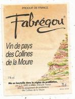 étiquette De Vin, Vins De Pays Des COLLINES De La MOURE  , MEZE , Hérault - Languedoc-Roussillon