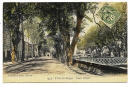 E1 84 L'ISLE SUR SORGUE Cours Voltaire 1906 Colorisée Lacour - L'Isle Sur Sorgue