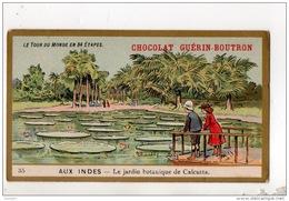 CHROMO . CHOCOLAT GUÉRIN-BOUTRON . TOUR DU MONDE N° 35 . AUX INDES . LE JARDIN BOTANIQUE DE CALCUTTA - Réf. N°14960 - - Guerin Boutron