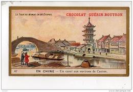 CHROMO . CHOCOLAT GUÉRIN-BOUTRON . TOUR DU MONDE N° 47 . EN CHINE . UN CANAL AUX ENVIRONS DE CANTON - Réf. N°14957 - - Guérin-Boutron