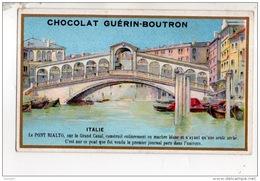CHROMO . CHOCOLAT GUÉRIN-BOUTRON . ITALIE . LE PONT RIALTO - Réf. N°14940 - - Guérin-Boutron