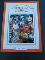 BIRMIGHAM THE GREAT WORKING CITY - 1994 - CARL CHINN - 145 Pages - 29,5 X 21 Cm - Very Good Condition AUSTIN NORTON - Libri, Riviste, Fumetti