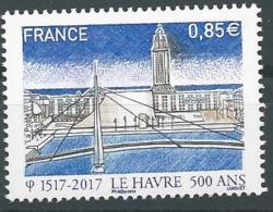 France 2017 - 500 Ans De La Fondation Du Havre - Ongebruikt