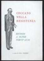 CECCANO NELLA RESISTENZA - LIBRO DI UGO TANZINI - 1980 ED. ABBAZIA DI CASAMARI - Bibliografie