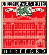 "07487 ""GREEN DRAGON HOTEL - TRUST HOUSE - HEREFORD "" ETICH. ORIG. LABEL - Adesivi Di Alberghi"