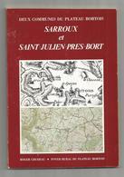 Sarroux Et Saint Julien Près Bort; En Corrèze - Livre De 100 Pages - Limousin
