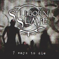 STILLBORN SLAVE - 7 Ways To Die - CD - METAL PROGRESSIF - Hard Rock & Metal