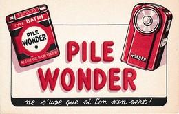 BUVARD - PILE WONDER Ne S'use Que Si L'on S'en Sert - - Piles