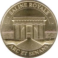 25 ARC ET SENANS SALINE ROYALE N°5 MÉDAILLE SOUVENIR MONNAIE DE PARIS 2018 JETON TOKENS MEDALS COINS - 2018