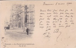 60 / BEAUVAIS / PORTAIL DE LA CATHEDRALE / RARE PRECURSEUR FA & CIE / CIRC 1900 / - Beauvais