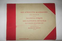 Les Atrocités Allemandes En France 1914   1915 - Documents