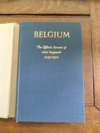 Boek In Engels  BELGIUM    The Official  Account   What  Happenend   1939 -1940 - Oorlog 1939-45