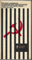BOOK - FIRST  GUIDEBOOK  TO  PRISONS  AND  CONCENTRATION  CAMPS  OF  THE  SOVIET  UNION. - History