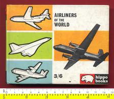 M3-26502 England 1967. Airliners Of The World – Hippo Books. 126 Pages - Boeken, Tijdschriften, Stripverhalen