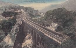 LE CASTELET - Viaduc Sur L'Ariège - France