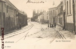 QUIEVRAIN RUE DE VALENCIENNES EN 1900 BELGIQUE - Quiévrain
