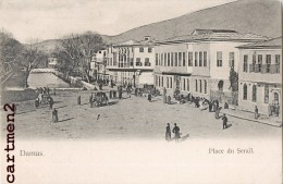 DAMAS PLACE DU SERAÏ DAMASCUS SYRIE SYRIA LIBAN 1900 - Siria