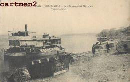 BRAZZAVILLE LES MESSAGERIES FLUVIALES VAPEUR LAMY BATEAU BOAT AFRIQUE CONGO - Brazzaville
