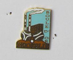 1 Pin's PETANQUE - BOULE D'OR GROSBLIE (CENTRALE ELECTRIQUE DE GROSBLIEDERSTROFF) - Bowls - Pétanque