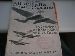 """PUBBLICAZIONE """"ALI D'ITALIA SULL'OCEANO -MARIO FUCINI -LA CROCIERA DI ITALO BALBO - Weltkrieg 1939-45"""