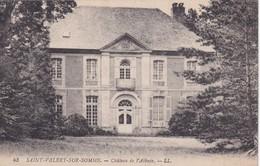 80 Somme St Valery Sur Sommes Chateau De L'abbaye - Saint Valery Sur Somme