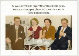 SI  VOUS  ARRETEZ  LA  CIGARETTE  L' ALCOOL ET LE SEXE.......             (VIAGGIATA) - Filosofia & Pensatori