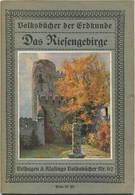 Volksbücher Der Erdkunde - Das Riesengebirge Ca. 1910 - 36 Seiten Mit 29 Abbildungen Einem Farbigen Umschlagbild Und Ein - Tschechien