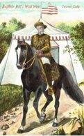 Buffalo Bill S Wild West  Colonal Cody. - Indiens De L'Amerique Du Nord