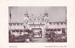 FRANCO-BRITISH EXHIBITION. LONDON 1908 - FOUNTAIN - Exhibitions