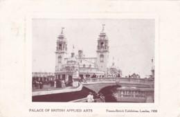 FRANCO-BRITISH EXHIBITION. LONDON 1908 - PALACE OF BRITISH APPLIED ARTS - Exhibitions