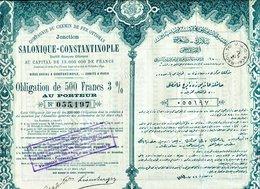 Ottoman: Chemin De Fer Ottoman JONCTION SALONIQUE- CONSTANTINOPLE - Azioni & Titoli