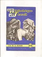 L'Ile De La Réunion Bibliothèque Du Travail N°459 Du 1er Avril 1960 - Geography
