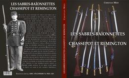 LES SABRES-BAÏONNETTES CHASSEPOT ET REMINGTON (nouveau) - Armi Bianche