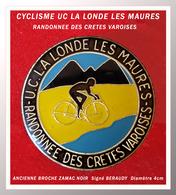 SUPERBE ANCIENNE BROCHE CYCLYSME : U.C. LA LONDE Des MAURES, RANDONNEE Des CRETES VAROISES BERAUDY 4cm - Cyclisme