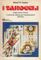 I TAROCCHI -  Di Stuart R. Kaplan - Edizioni Oscar Mondadori - 1979 - 238 Pagine - Libri, Riviste, Fumetti