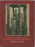 Sachsen-Anhalt 1963 - 48 Seiten Mit 50 Abbildungen - Text Karl Rauch - Langewiesche Bücherei - Saxe-Anhalt