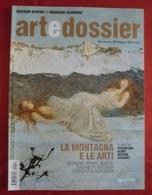 Rivista ARTEDOSSIER, LA MONTAGNA E LE ARTI, Direttore Philippe Daverio, Anno XXIV, N. 251, Gennaio 2009 - OTTIMA RVS-3 - Arte, Design, Decorazione