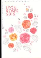 2015, DOCUMENT OFFICIEL DE LA POSTE: Lyon, Roses 2015 - Documents Of Postal Services