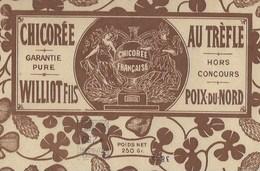 Ancienne Etiquette Chicorée Au Trèfle Garantie Pure Hors Concours Williot Fils Poix Du Nord  250g - Fruits Et Légumes