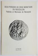 REVUE - LA PALLOFE - HORS SERIE - DEUX PERIODES DE CRISE MONETAIRE EN ROUSSILLON - PALLOFES ET MONNAIES DE NECESSITE - Books & Software
