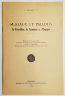 LIVRE - MEREAUX ET PALLOFES DE ROUSSILLON, DE CATALOGNE ET D'ESPAGNE - E. BONNEL - 1958 - Libri & Software
