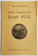 """CATALOGUE - MUSEE NUMISMATIQUE JOSEPH PUIG - VILLE DE PERPIGNAN - NUMERO SPECIAL DE """"LA TRAMONTANE"""" - 1958 - Books & Software"""