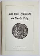 LIVRE - MONNAIES GAULOISES DU MUSEE PUIG - TOME I - VILLE DE PERPIGNAN - MAI 1988 - Livres & Logiciels