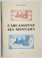 LIVRE - CARCASSONNE SES MONNAIES - B. RIZO - ED. SAVARY - 1990 - Books & Software