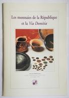 LIVRE - NUMISMATIQUE - LES MONNAIES DE LA REPUBLIQUE ET LA VIA DOMITIA - MUSEE PUIG - PERPIGNAN - DECEMBRE 1998 - Livres & Logiciels