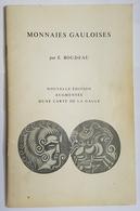 LIVRE - MONNAIES GAULOISES Nlle ED. AUGMENTEE D'UNE CARTE DE LA GAULE - E. BOUDEAU - 1970 - Books & Software