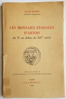 LIVRE - LES MONNAIES FEODALES D'ARTOIS DU X° AU DEBUT DU XIV° SIECLE - C. RICHEBE - ED. PICARD - 1963 - CNRS - Books & Software
