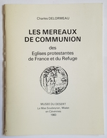 LIVRE - MES MEREAUX DE COMMUNION DES EGLISES PROTESTANTES DE FRANCE ET DU REFUGE - C. DELORMEAU - 1983 - Books & Software