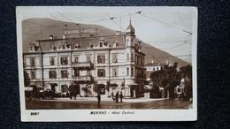 CPA Old Postcard - Merano - Hotel Central (1925) Vera Fotografia, Riproduzione Vietata - Merano
