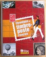FRANCE               CHRONIQUE DU TIMBRE POSTE FRANCAIS. Edit. 2005. 240 Pages - Autres Livres